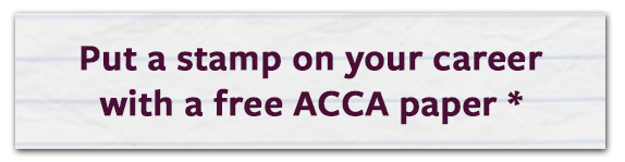 Put a stamp on your career with a free ACCA paper *